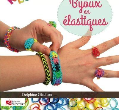 Livre Bijoux en élastiques : Rainbow Loom - Delphine Glachant